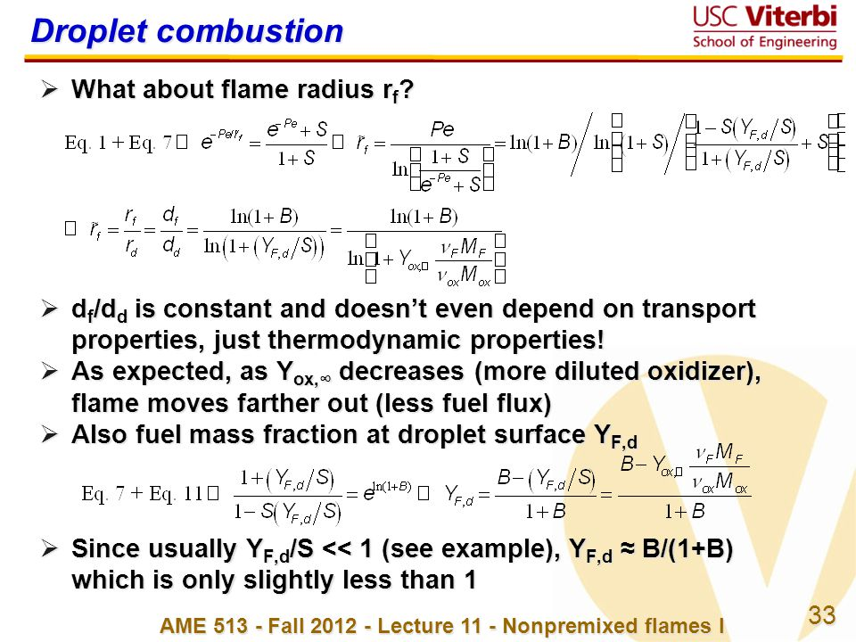 33 AME 513 - Fall 2012 - Lecture 11 - Nonpremixed flames I Droplet combustion  What about flame radius r f ?  d f /d d is constant and doesn't even