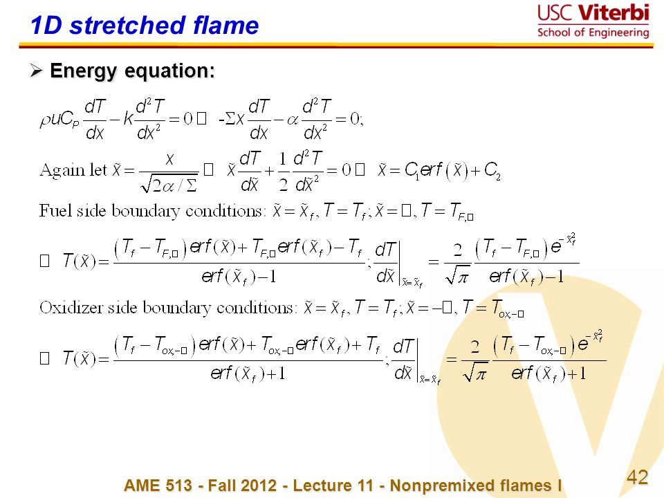 42 AME 513 - Fall 2012 - Lecture 11 - Nonpremixed flames I 1D stretched flame  Energy equation: