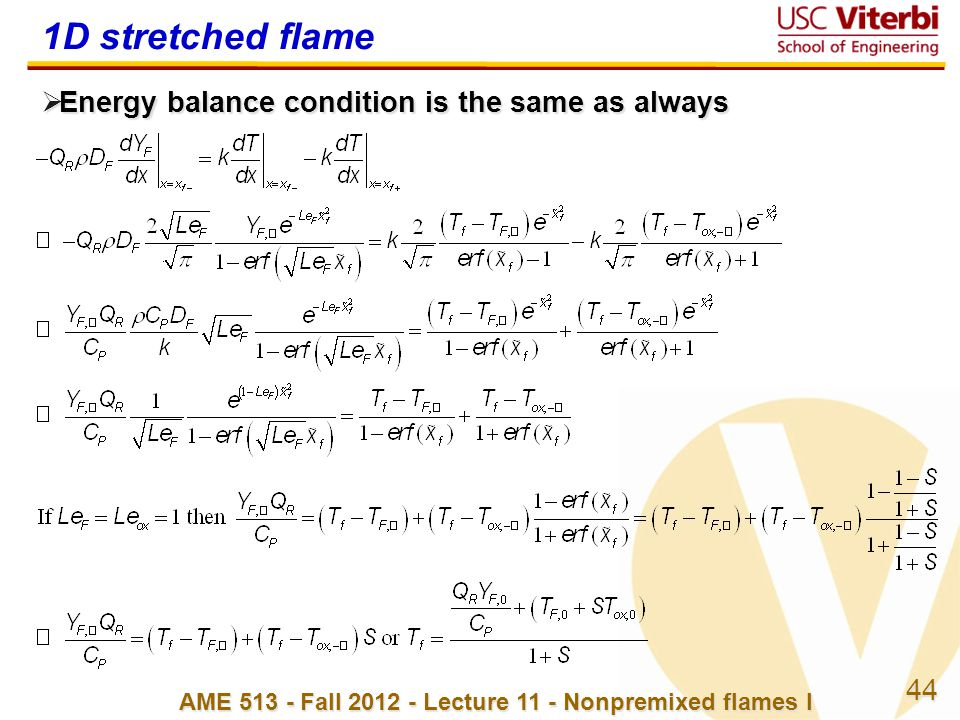 44 AME 513 - Fall 2012 - Lecture 11 - Nonpremixed flames I 1D stretched flame  Energy balance condition is the same as always