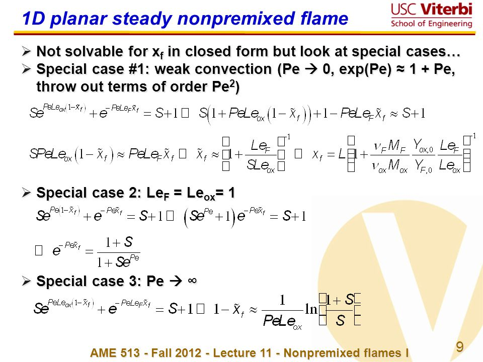 9 AME 513 - Fall 2012 - Lecture 11 - Nonpremixed flames I 1D planar steady nonpremixed flame  Not solvable for x f in closed form but look at special
