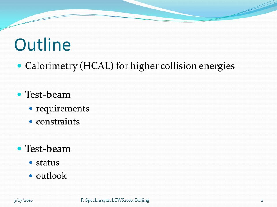 for a high energy future linear collider detector 3P. Speckmayer, LCWS2010, Beijing3/27/2010