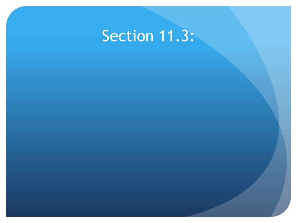 Section 11.3: