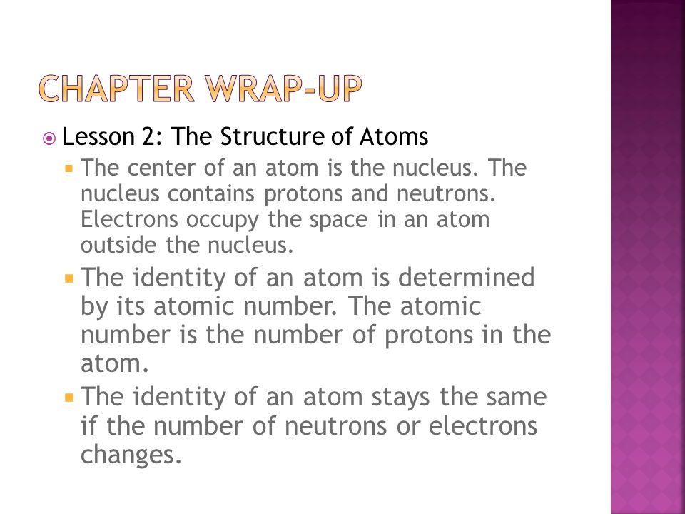  Lesson 1: Substances and Mixtures  An atom is a building block of matter.