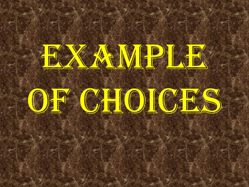 Example of Choices