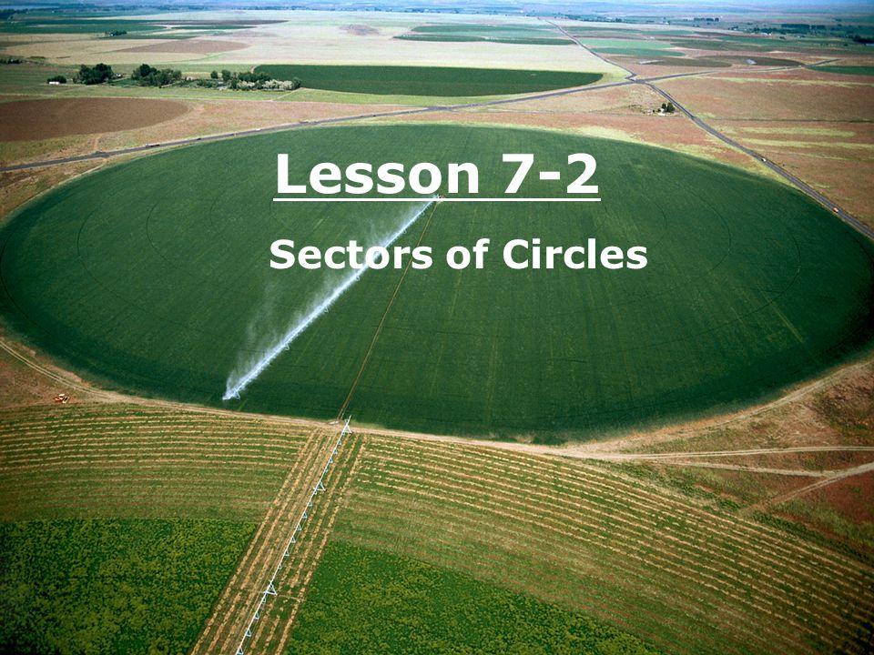 Lesson 7-2 Sectors of Circles