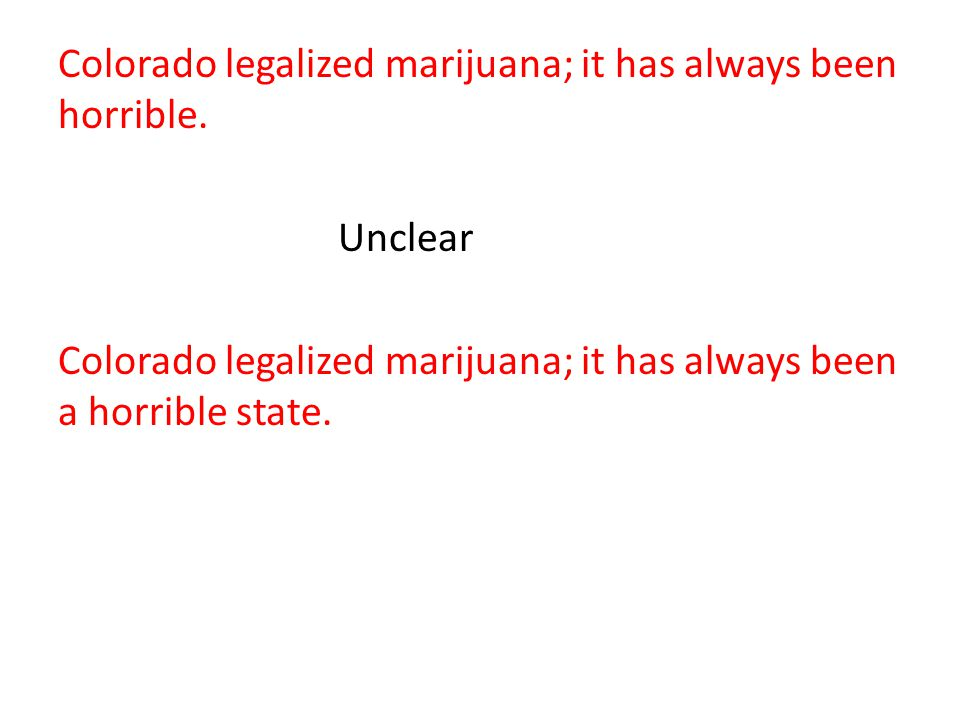 Colorado legalized marijuana; it has always been horrible.