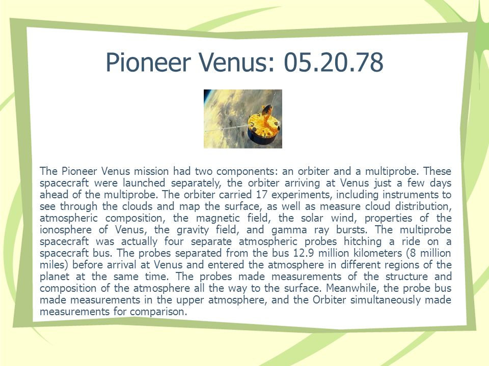 Pioneer Venus: 05.20.78 The Pioneer Venus mission had two components: an orbiter and a multiprobe.