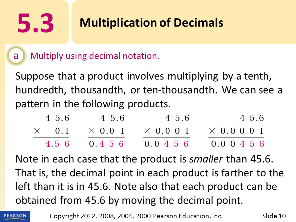 Suppose that a product involves multiplying by a tenth, hundredth, thousandth, or ten-thousandth.