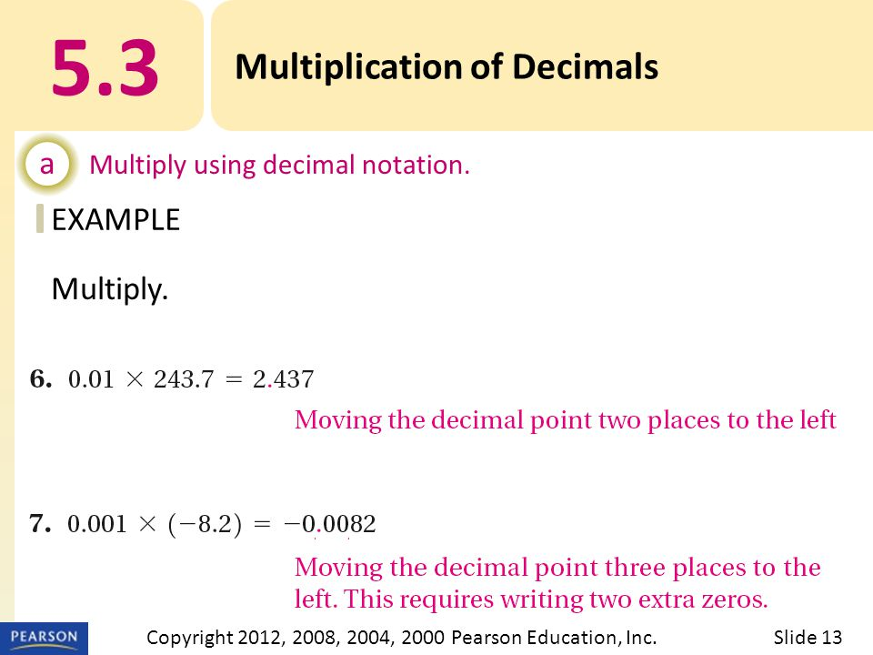 EXAMPLE 5.3 Multiplication of Decimals a Multiply using decimal notation.