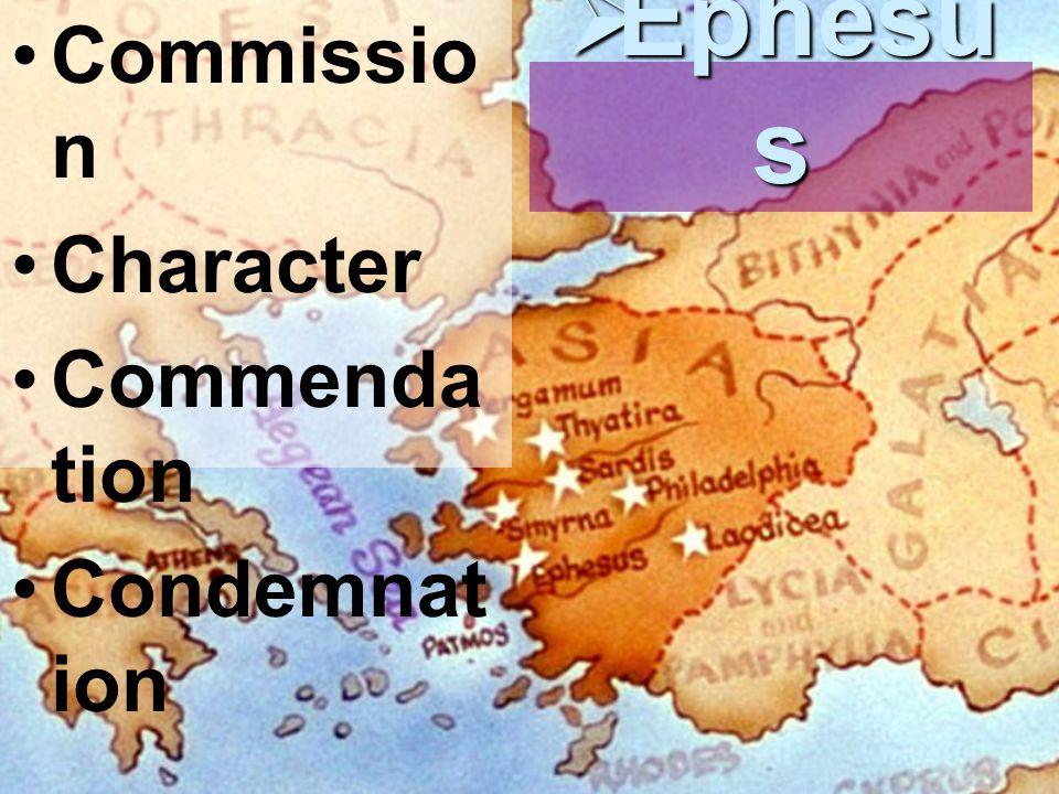 Commissio n Character Commenda tion Condemnat ion  Ephesu s
