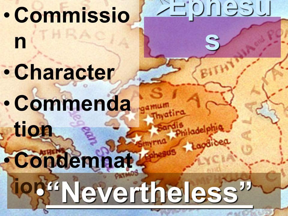 Commissio n Character Commenda tion Condemnat ion  Ephesu s Nevertheless Nevertheless