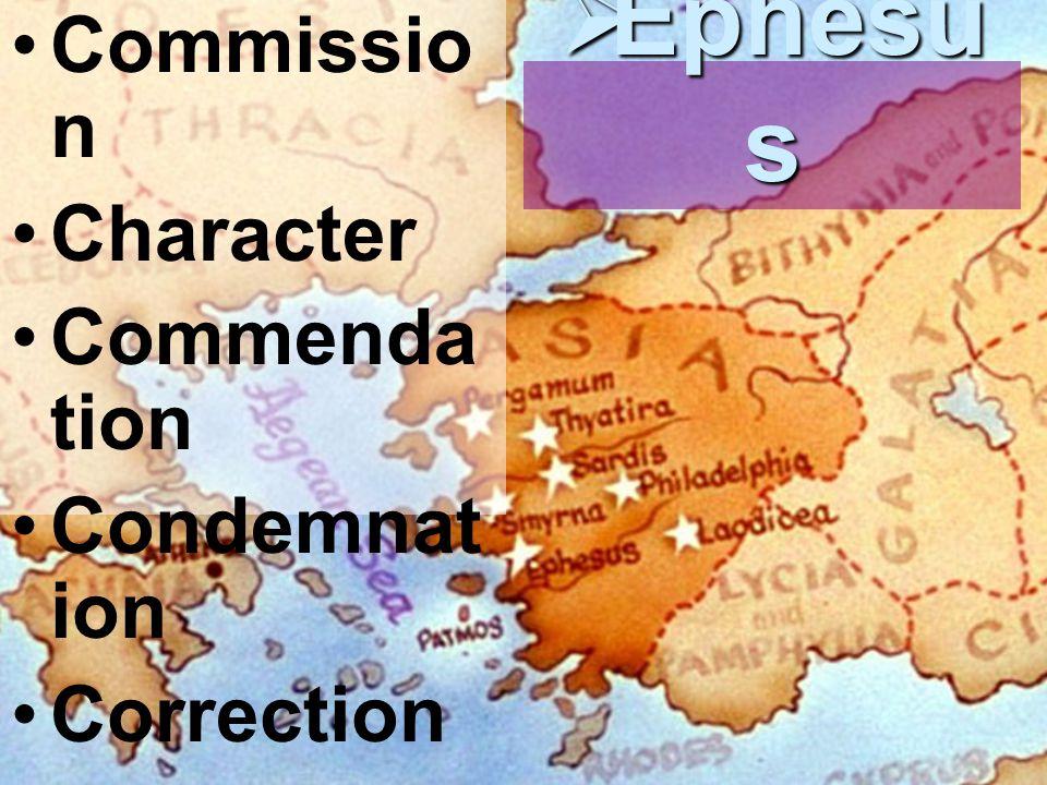 Commissio n Character Commenda tion Condemnat ion Correction  Ephesu s
