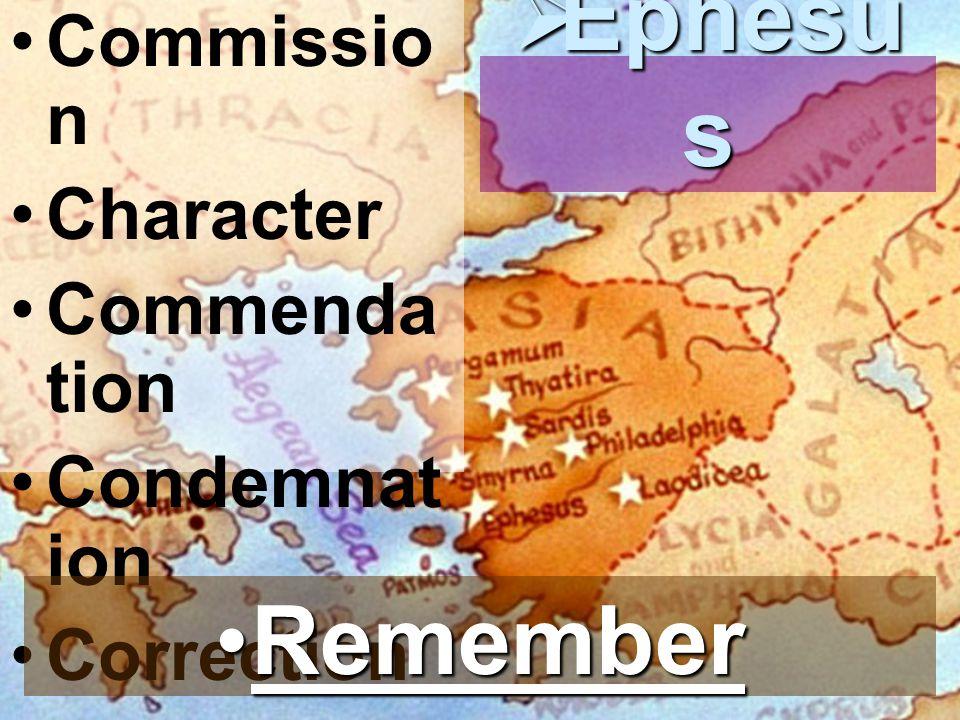 Commissio n Character Commenda tion Condemnat ion Correction  Ephesu s RememberRemember