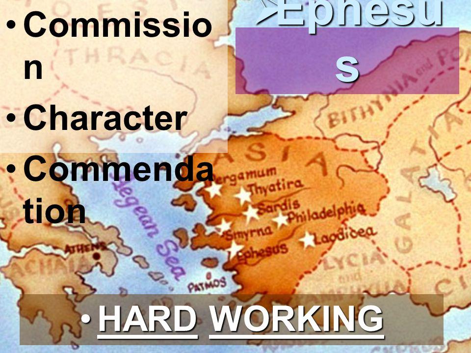 Commissio n Character Commenda tion  Ephesu s HARD WORKINGHARD WORKING
