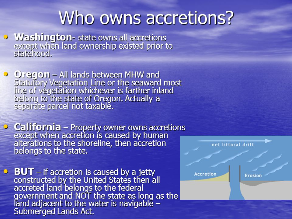Who owns accretions.