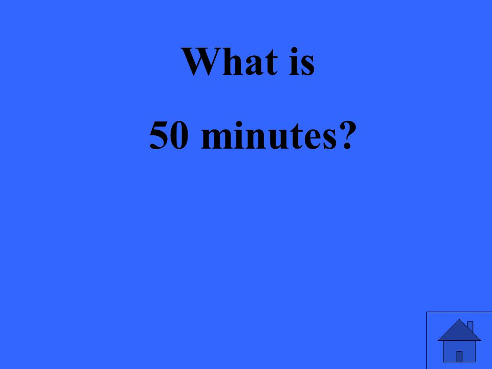 What is 50 minutes