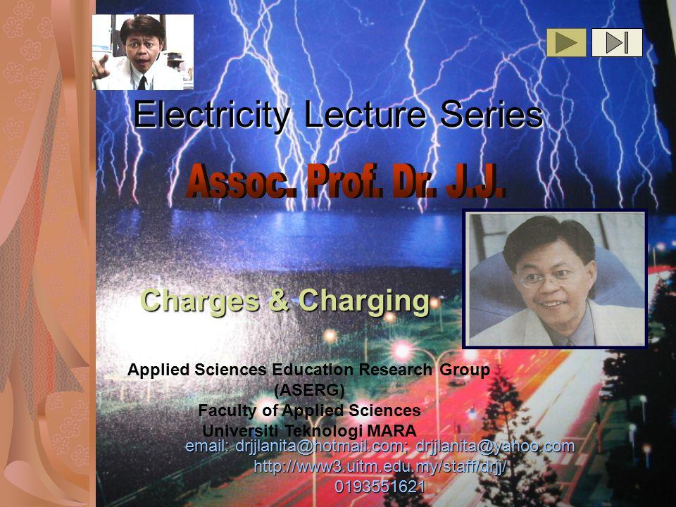 Electricity Lecture Series email: drjjlanita@hotmail.com; drjjlanita@yahoo.com http://www3.uitm.edu.my/staff/drjj/ 0193551621 Applied Sciences Educati