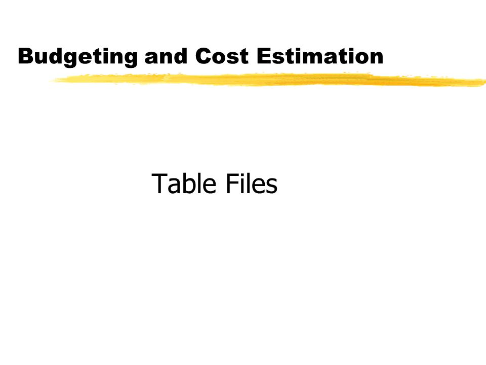 Budgeting and Cost Estimation Table Files