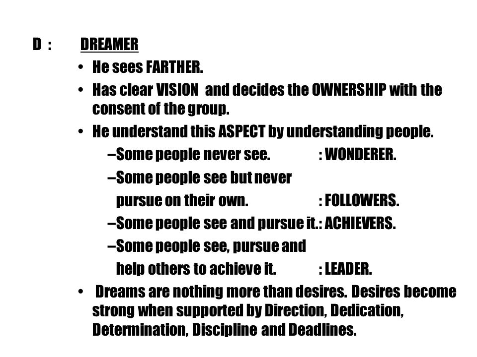D:DREAMER He sees FARTHER.