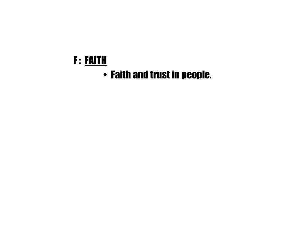 F : FAITH Faith and trust in people.