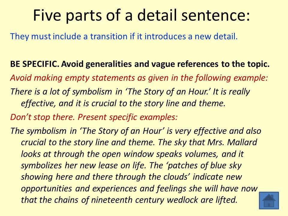Clincher Sentences Similar to topic sentences but form the conclusion of the paragraph.
