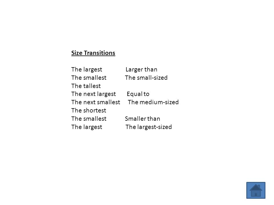 Size Transitions The largest Larger than The smallest The small-sized The tallest The next largest Equal to The next smallest The medium-sized The sho