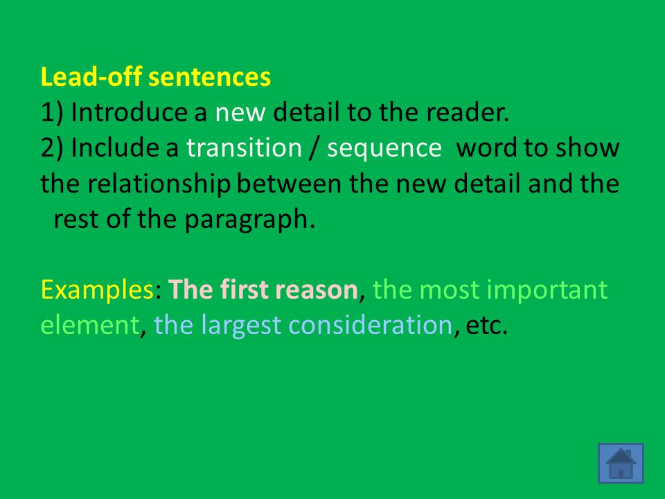 Follow-up Sentences 1) Follow the lead-off sentence with additional information about the detail.