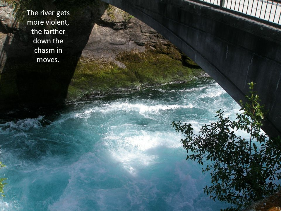 The river gets more violent, the farther down the chasm in moves.