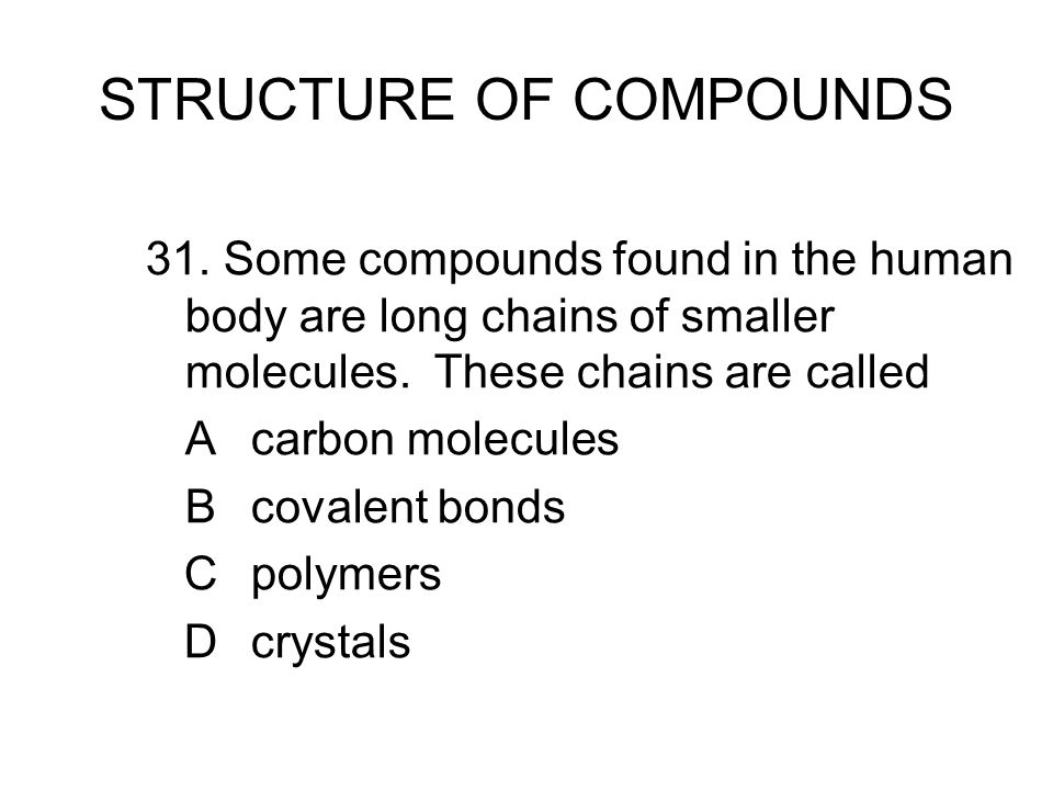 STRUCTURE OF COMPOUNDS 31.