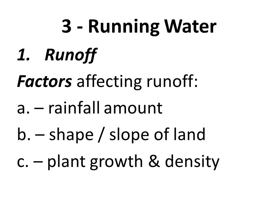 3 - Running Water 1.Runoff Formations from runoff: