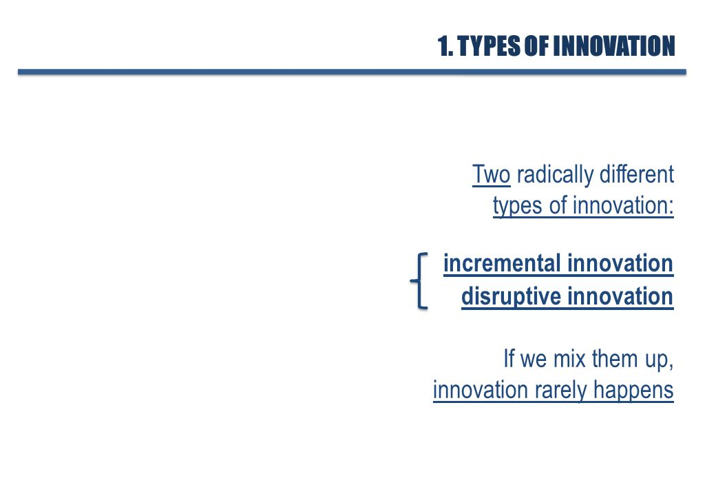 Incremental innovations build on existing thinking, products, processes, organizations, or social systems INCREMENTAL INNOVATION They can be routine improvements or they can be dramatic breakthroughs but they apply to what already exists 1.