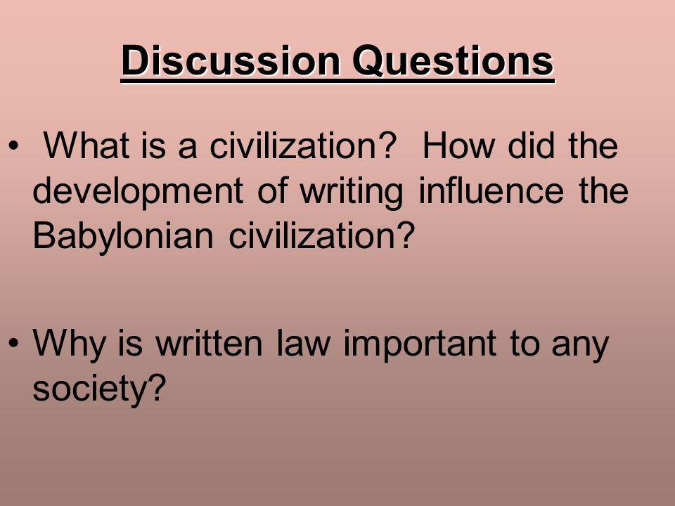 Discussion Questions What is a civilization.