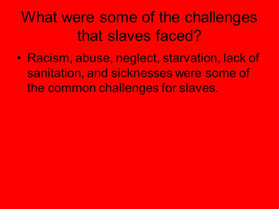 Who served as slaves in the 1800's.
