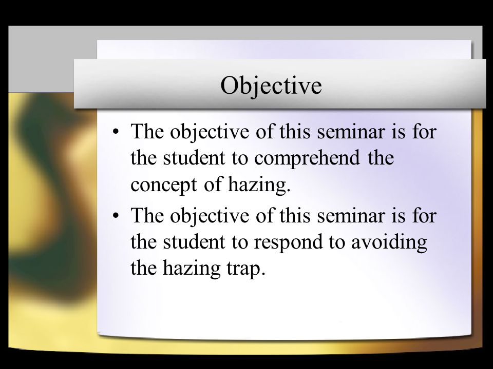 Critical Attribute 2 Example DoD Policy on Hazing: – Hazing is defined as any conduct whereby someone causes another to suffer or to be exposed to any activity that is cruel, abusive, humiliating, oppressive, demeaning, or harmful.