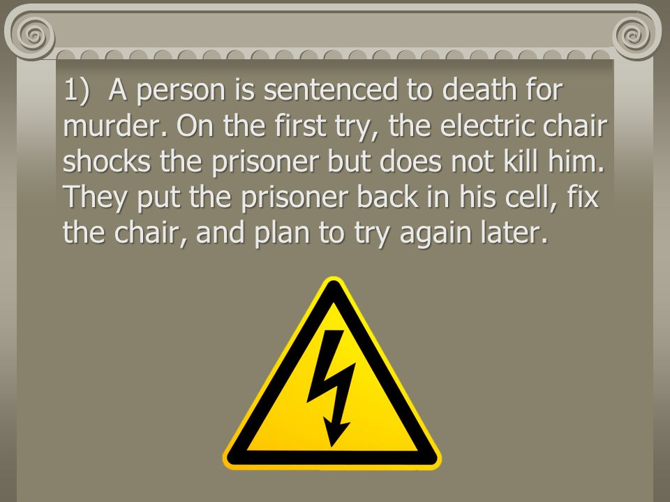 1) A person is sentenced to death for murder.