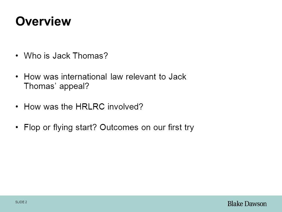 SLIDE 3 Who is Jack Thomas?