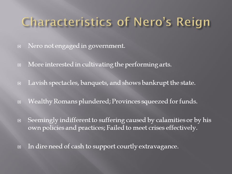  Nero not engaged in government. More interested in cultivating the performing arts.