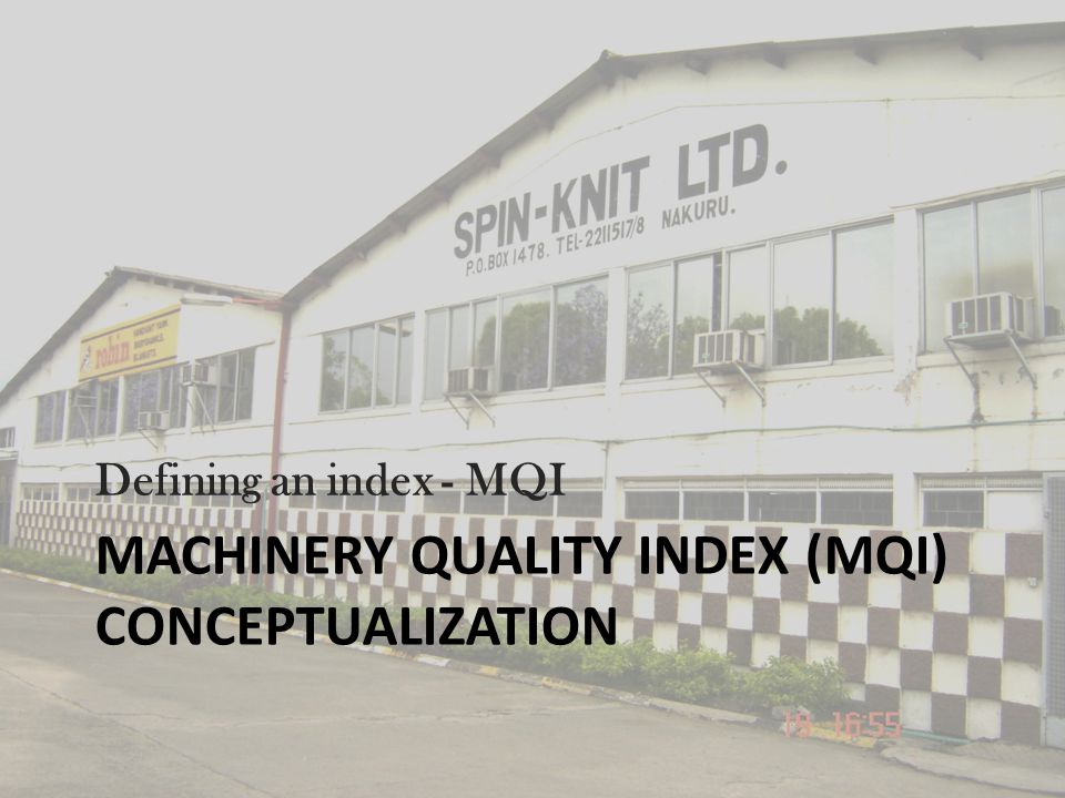 Conceptualizing the MQI  MQI = MACHINERY QUALITY INDEX MQI = EXP(normalized values) EXP => exponential function amplifies the low entropy of a normalized trend and delivers a reasonable index to reflect the state of the process