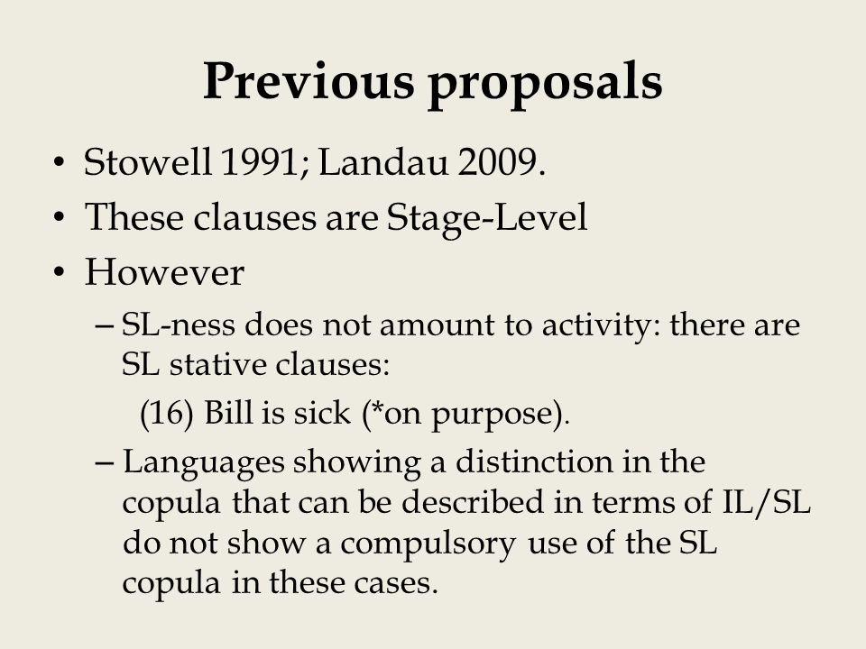 Previous proposals Stowell 1991; Landau 2009.