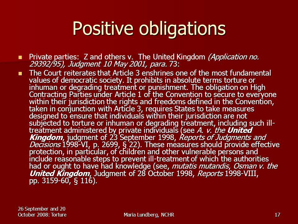 26 September and 20 October 2008: TortureMaria Lundberg, NCHR17 Positive obligations (Application no.