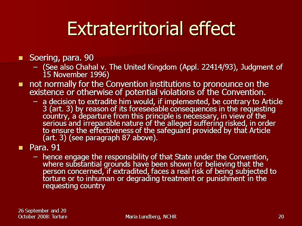 26 September and 20 October 2008: TortureMaria Lundberg, NCHR20 Extraterritorial effect Soering, para.