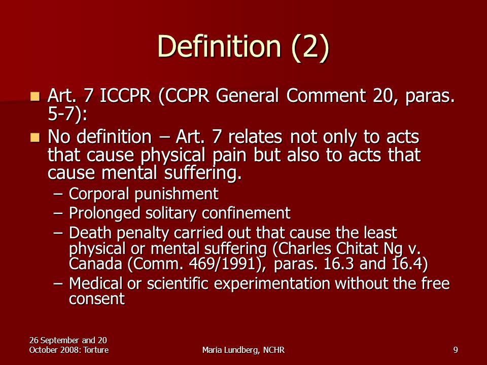 26 September and 20 October 2008: TortureMaria Lundberg, NCHR9 Definition (2) Art.