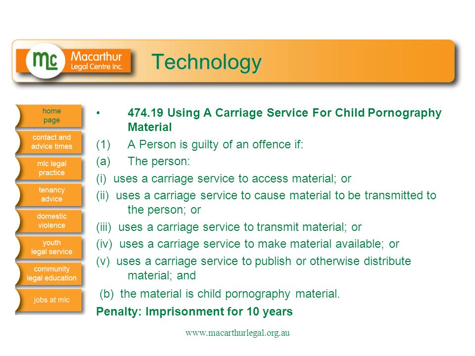 Technology 474.19 Using A Carriage Service For Child Pornography Material (1) A Person is guilty of an offence if: (a) The person: (i) uses a carriage