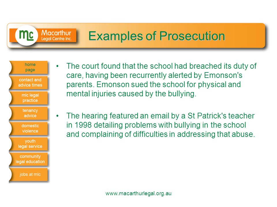 Examples of Prosecution The court found that the school had breached its duty of care, having been recurrently alerted by Emonson's parents. Emonson s