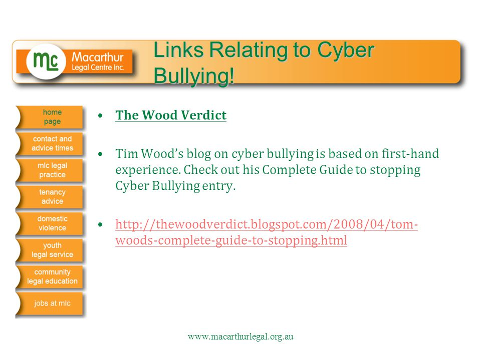 Links Relating to Cyber Bullying! The Wood Verdict Tim Wood's blog on cyber bullying is based on first-hand experience. Check out his Complete Guide t