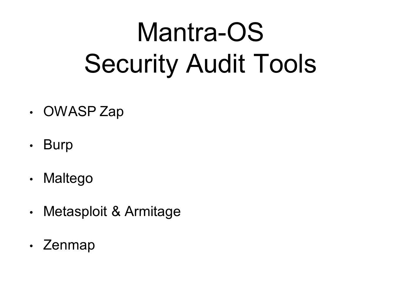 Mantra-OS Security Audit Tools OWASP Zap Burp Maltego Metasploit & Armitage Zenmap