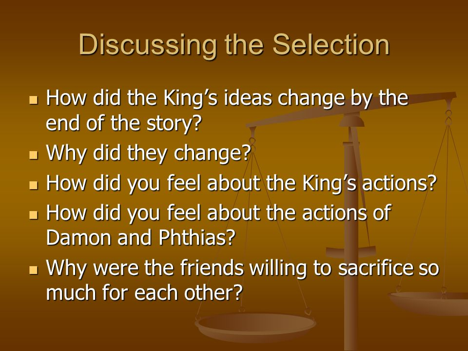 Discussing the Selection How did the King's ideas change by the end of the story? How did the King's ideas change by the end of the story? Why did the