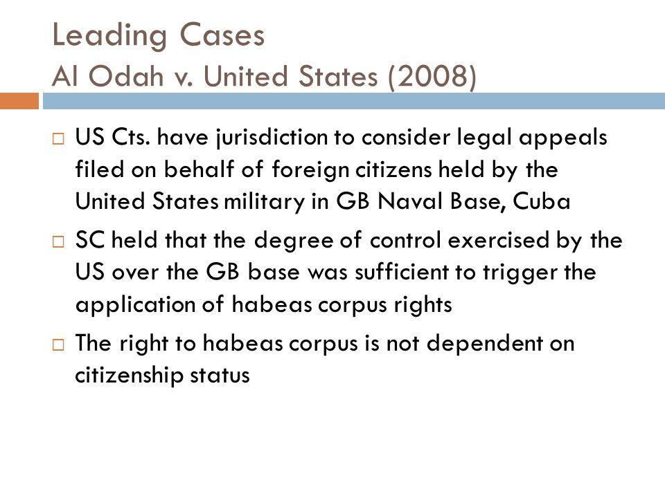 Leading Cases Al Odah v. United States (2008)  US Cts.