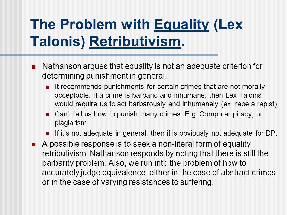 The Problem with Equality (Lex Talonis) Retributivism.