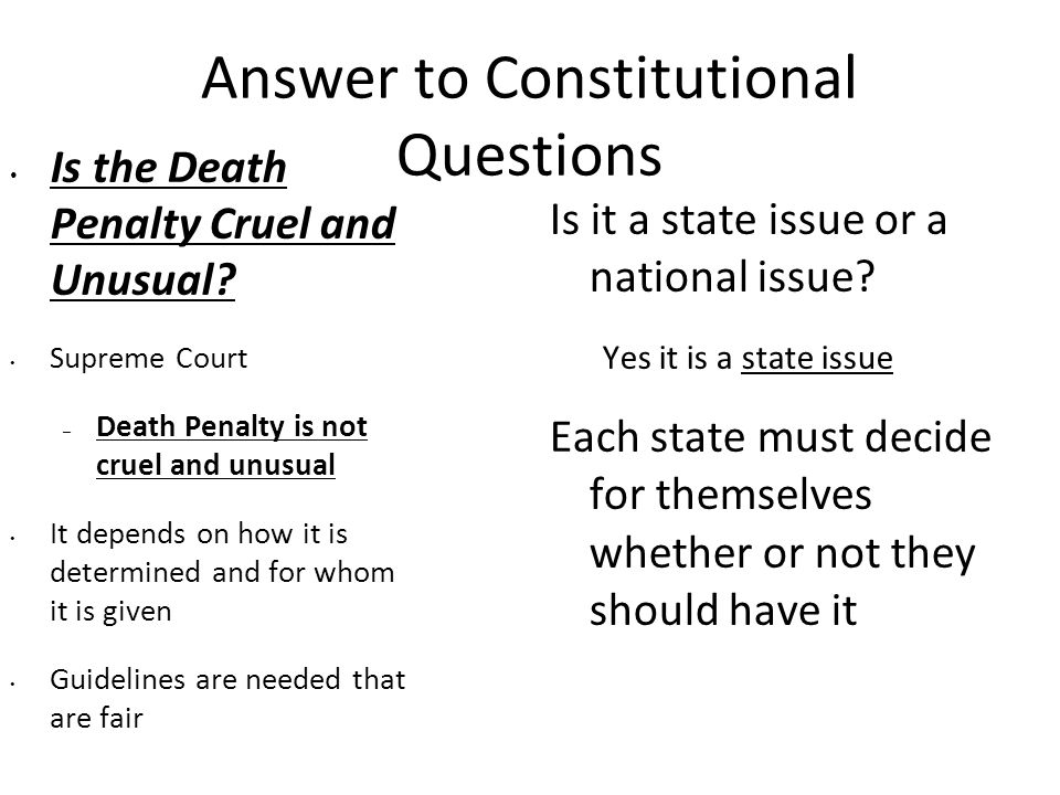Answer to Constitutional Questions Is the Death Penalty Cruel and Unusual.